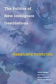 The Politics of New Immigrant Destinations: Transatlantic Perspectives -  Kindle edition by Chambers, Stefanie, Evans, Diana, Messina, Anthony,  Williamson, Abigail. Politics & Social Sciences Kindle eBooks @ Amazon.com.
