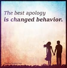the best apology is changed behavior negativity quotes