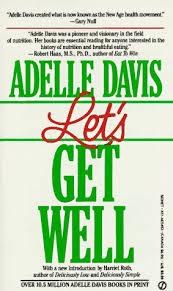 Let's Get Well: Davis, Adelle: 9780451154637: Amazon.com: Books