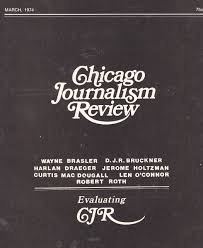 CHICAGO JOURNALISM REVIEW Vol. 7 No. 3 ...