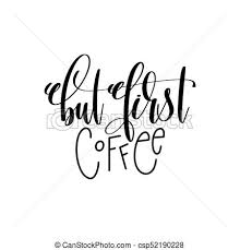 but first coffee hand lettering inscription positive quote