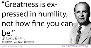 william marrion branham quote about humility you greatness
