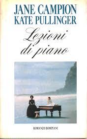 Lezioni di piano - Jane Campion, Kate Pullinger - Narrativa ...