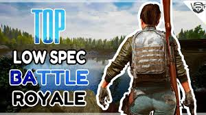 top 10 battle royale low end pc games