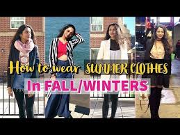 How to wear your Summer Clothes in FALL/WINTER   Fall/Winter Outfits   Himani  Aggarwal   Winter outfits, Fall winter outfits, Summer outfits