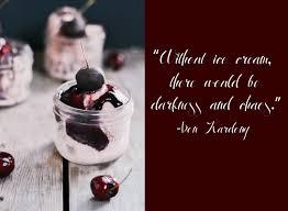 quotes about ice cream quotesgram
