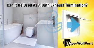 dryerwallvent as a bath fan vent