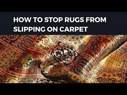 stop rugs from slipping on carpet