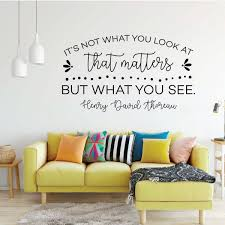 Henry David Thoreau Its What You See Inspirational Vinyl Decor Wall Decal Customvinyldecor Com