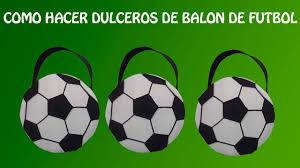 Como Hacer Dulcero De Futbol Cotillones De Foamy Youtube