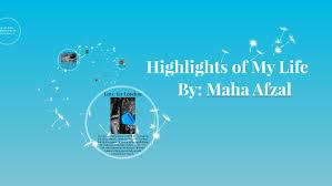 Highlights of My Life by Maha Afzal on Prezi Next