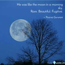 he was like the moon in a quotes writings by poorva