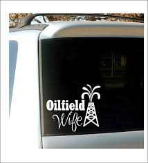 Pin By Sparkle And Shine With Leslie On Vinyl Decals Oilfield Wife Car Decals Vinyl Decals