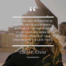 i first became interested in carol p christ about graduation