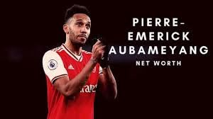 net worth of Pierre-Emerick Aubameyang ...