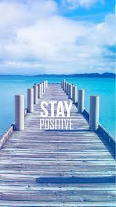 stay positive motivational iphone 8
