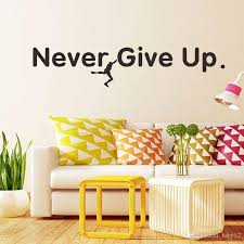 Never Give Up Wall Stickers Vinyl Decal Living Room Vinyl Carving Wall Decal Sticker For Home Window Decoration Wall Stickers For Nursery Wall Stickers For Office From Qiansuning888 3 43 Dhgate Com