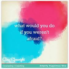 what would you do if you weren t afraid fearless quote