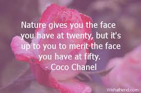 nature gives you the face you th birthday quote