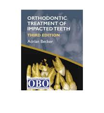 Buy Orthodontic Treatment of Impacted Teeth 3rd Edition Author(s): Adrian  Becker Online in Pakistan> Online Books Outlet