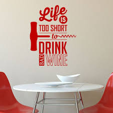 Shop Life Is Too Short To Drink Bad Wine Vinyl Wall Quote Decal Overstock 14683238