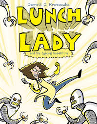Lunch Lady by Jarrett J. Krosoczka