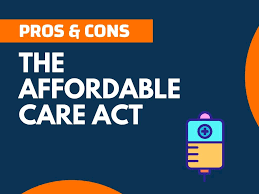 Pros and Cons of the Affordable Care Act