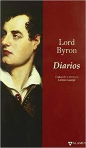 Diarios: Amazon.co.uk: Byron, George Gordon Byron - Baron, Luengo, Lorenzo:  9788498890099: Books