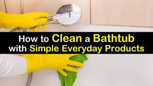 5 smart simple ways to clean a bathtub