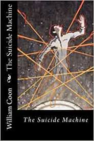 The Suicide Machine: Amazon.co.uk: Coon, William R, Sheaffer, Paul:  9781517574925: Books