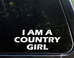 I Am A Country Girl 9inches X 4inches Die Cut Decal Bumper Sticker For Windows Cars Trucks Laptops Etc Stickers Aliexpress