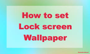 how to change the lock screen wallpaper