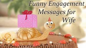 funny engagement messages for wife
