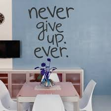 Wallums Wall Decor Never Give Up Quote Wall Decal Wayfair