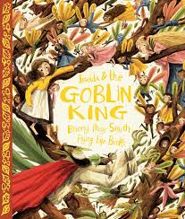 Imelda and the Goblin King: Smith, Briony May: 9781909263659 ...