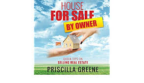 Amazon.com: House for Sale by Owner: Quick Tips on Selling Real Estate  (Audible Audio Edition): Priscilla Greene, Shir Carmely, Speedy Publishing  LLC: Audible Audiobooks