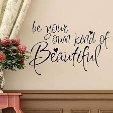 Amazon Com Flywalld Wall Vinyl Decal Lettering Be You Own Kind Of Beautiful Bedroom Girls Room Art Decor Arts Crafts Sewing