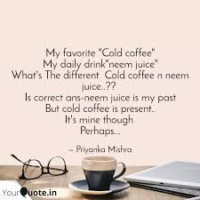 my favorite cold coffee quotes writings by priyanka