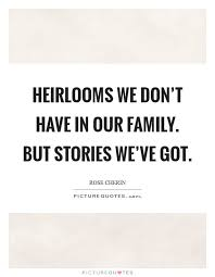 heirlooms quotes heirlooms sayings heirlooms picture quotes