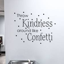 Kindness Like Confetti Wall Quotes Decal Wallquotes Com