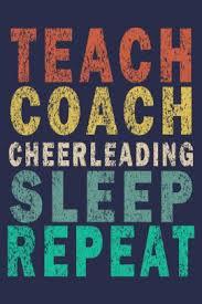 teach coach cheerleading sleep repeat