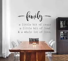 Amazon Com Family Vinyl Wall Decal Family A Little Bit Of Crazy A Little Bit Of Loud And A Whole Lot Of Love Vinyl Wall Decal Family Decal 22 Inch Home Kitchen