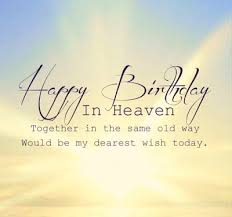 happy birthday in heaven quotes poems posts facebook