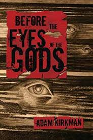 Before the Eyes of the Gods: Amazon.co.uk: Kirkman, Adam: 9780955480409:  Books