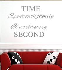 com time spent family is worth every vinyl wall