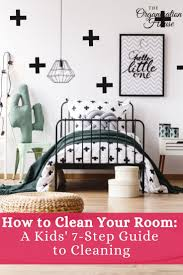 How To Clean Your Room A Kid S 7 Step Guide To Cleaning