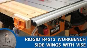 Ridgid R4512 Table Saw Workbench With Vise Custom Addition Youtube