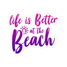 Life Is Better At The Beach Vinyl Car Sticker Doggy Style Gifts