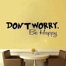English Quote Don T Worry Be Happy Wall Sticker Vinyl Home Decor Wall Decal Living Room Children Room Wall Decals Living Room Children Roomdecorative Wall Decal Aliexpress