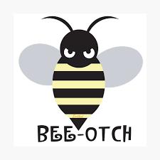 Bee Otch Metal Print By Ekvintage Redbubble